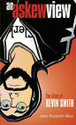 An Askew View: The Films of Kevin Smith by John Kenneth Muir (Paperback, 2002)