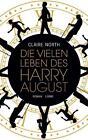 Die vielen Leben des Harry August von Claire North (2015, Gebundene Ausgabe)
