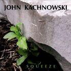 Squeeze by John Kachnowski (CD, 2012, Quarter Mile Music)