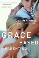Grace-based Parenting By Tim Kimmel, (paperback), Thomas Nelson , New, Free Ship on sale