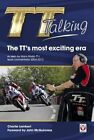 TT Talking - the TT's Most Exciting Era: As Seen by Manx Radio TT's Lead Commentator 2004-2012 by Lambert Charlie (Paperback, 2014)
