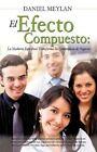 El Efecto Compuesto by Daniel Meylan (Paperback / softback, 2012)