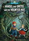 Hansel and Gretel and the Haunted Hut by Wiley Blevins (Hardback, 2016)