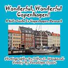 Wonderful, Wonderful Copenhagen! a Kid's Guide to Copenhagen, Denmark by John D Weigand (Paperback / softback, 2011)