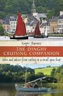The Dinghy Cruising Companion: Tales and Advice from Sailing a Small Open Boat by Roger Barnes (Paperback, 2014)