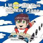 I Want off This Stinkin' Plane 9781456013394 by Dawn Daniels McInnes Book