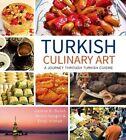Turkish Culinary Art: A Journey Through Turkish Cuisine by Nevin Gezgin, Gamze B. Bulut, Emel Yilmaz (Paperback, 2014)