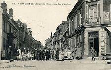 CARTE POSTALE / SAINT JUST EN CHAUSSEE LA RUE D'AMIENS + CACHET MILITAIRE