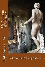 Un Automne D'Esperance by S. M. Esseme (2015, Paperback)