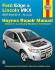 Ford Edge & Lincoln MKX Automotive Repair Manual by Editors of Haynes Manuals (Paperback, 2016)