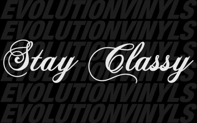 Stay Classy V1 Decal Vinyl JDM (WINDSHIELD BANNER 26x6) Lowered Drift Euro FCK