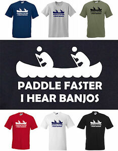 PADDLE-FASTER-I-HEAR-BANJOS-FUNNY-DELIVERANCE-FILM-T-SHIRT-S-to-5XL