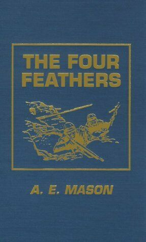 The Four Feathers by Mason, A. E.