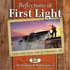 Reflections at First Light Gift Book: Lessons and Stories from a Fisherman's Life by Ron Lindner, Alexander Lindner (Hardback, 2015)