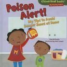 Poison Alert!: My Tips to Avoid Danger Zones at Home by Gina Bellisario (Hardback, 2014)