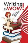 Writing to Wow!: Book Writing Workbook by Susie Augustin (Paperback / softback, 2015)