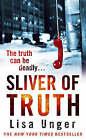 Sliver of Truth by Lisa Unger (Paperback, 2009)
