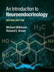 An Introduction to Neuroendocrinology by Richard E. Brown, Richard Brown, Michael Wilkinson (Paperback, 2015)