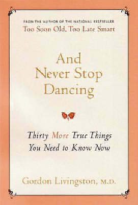 1 of 1 - And Never Stop Dancing by Gordon Livingston..VGC+   mnf897