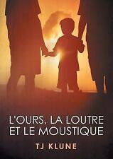 L' Ours, la Loutre et le Moustique by Tj Klune (2015, Paperback)