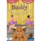 Buddy the Bucking Ballerina by Candyce Mosley (Paperback / softback, 2013)