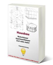 Hausbau Wohnhaus Apartmenthaus Kleinhaus bauen Technik Patentsammlung als PDF