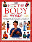 How the Body Works by Steve Parker (Paperback, 1999)