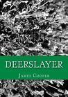 Deerslayer 9781492263456 by James Fenimore Cooper Paperback