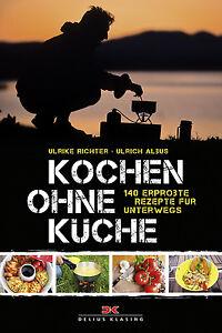 Cuisiner Sans Cuisine 140 Recettes éprouvée Pour La Route Outdoor Alimentation Livre Neuf-afficher Le Titre D'origine