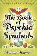 The Book of Psychic Symbols : Interpreting Intuitive Messages by Melanie Barnum…