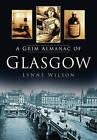 A Grim Almanac of Glasgow by Lynne Wilson (Paperback, 2012)