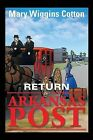 Return to Arkansas Post by Mary Wiggins Cotton (Paperback / softback, 2013)