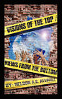 Visions of the Top- Views from the Bottom by Nelson A C Alvarez (Paperback / softback, 2008)