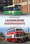 Lanarkshire Independents by David Devoy (Paperback, 2015)