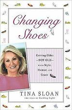 Changing Shoes: Getting Older--Not Old--with Style, Humor, and Grace Sloan, Tin