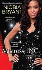 Mistress, INC.: The Mistress Novel Series by Niobia Bryant (Paperback, 2014)