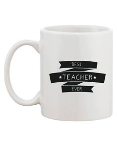 Details about Funny Graphic Ceramic Mug - Best Teacher Ever for Teacher  Appreciation Day