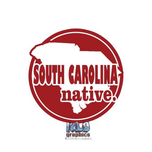 SOUTH CAROLINA NATIVE vinyl sticker State Pride Window Bumper Locker Car Truck