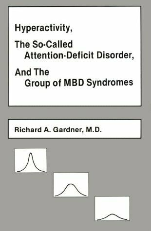 Hyperactivity  the So-Called Attention Deficit Disorder  and the Grou