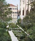 Die Gärten Venedigs und des Veneto von Jenny Condie (2013, Gebundene Ausgabe)