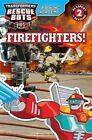 Transformers Rescue Bots: Training Academy: Firefighters! by Trey King (Paperback / softback, 2016)