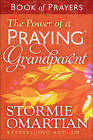 The Power of a Praying Grandparent Book of Prayers by Stormie Omartian (Paperback, 2016)