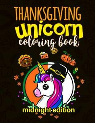 Thanksgiving Unicorn Coloring Book Midnight Edition: A ...