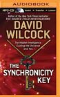 The Synchronicity Key: The Hidden Intelligence Guiding the Universe and You by David Wilcock (CD-Audio, 2014)