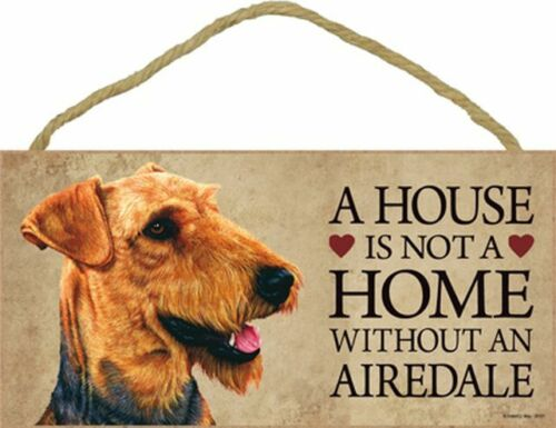 A House Is Not A Home AIREDALE Dog Dog 5 x 10 Wood SIGN Plaque USA Made
