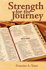 Strength for the Journey by Francine A Yates (Paperback / softback, 2008)