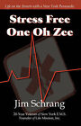 Stress Free One Oh Zee by Jim Schrang (Paperback / softback, 2006)