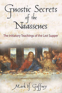 Gnostic-Secrets-of-the-Naassenes-The-Initiatory-Teachings-of-the-Last-Supper