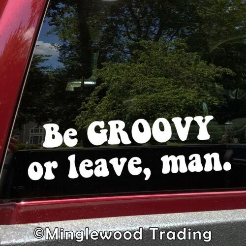"""Peace Love man 8/"""" x 2.5/"""" Vinyl  Sticker Be Groovy or leave Die Cut Decal"""