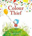 The Colour Thief by Gabriel Alborozo (Paperback, 2015)